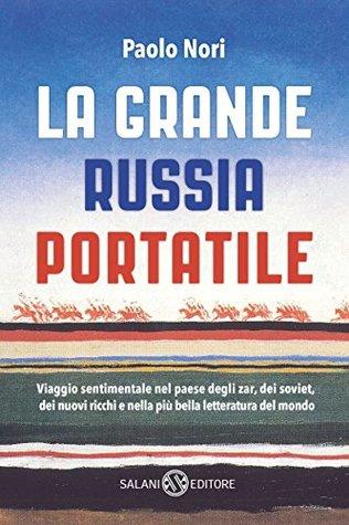 La grande Russia portatile by Paolo Nori