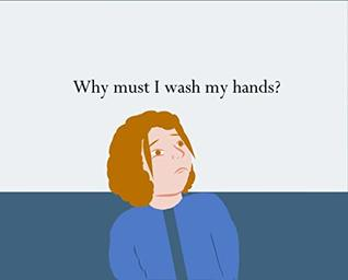 Why must I wash my hands?