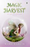 Magic Harvest by Mary Karlik