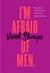 I'm Afraid of Men by Vivek Shraya