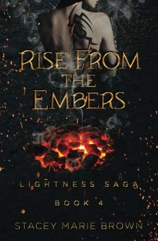 Rise From The Embers Lightness Saga 4 By Stacey Marie Brown