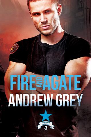 Fire and Agate (Carlisle Deputies, #3)