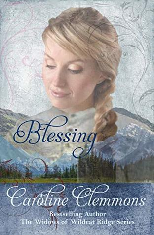 Blessing (The Widows Of Wildcat Ridge, #2)