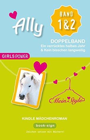 Ally – Doppelband 1 & 2: Kindle Mädchen Roman