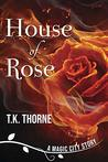 House of Rose (A Magic City Story Book 1)