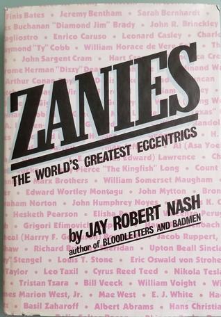 Zanies: The world's greatest eccentrics