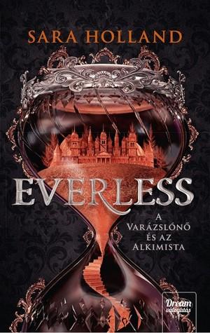 Everless - A varázslónő és az alkimista (Everless, #1)