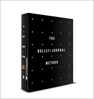 The Bullet Journal Method Box Set: Track Your Past, Order Your Present, Plan Your Future