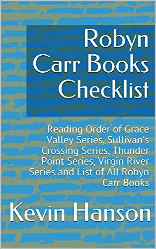 Robyn Carr Books Checklist: Reading Order of Grace Valley Series, Sullivan's Crossing Series, Thunder Point Series, Virgin River Series and List of All Robyn Carr Books