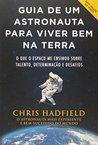 Guia de Um Astronauta Para Viver Bem na Terra (Em Portuguese do Brasil)