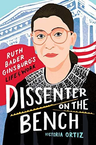 Dissenter on the Bench: Ruth Bader Ginsburg's Life and Work