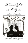 Three Nights at the Opera (Alpennia, #0.5)