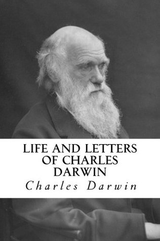 Life and Letters of Charles Darwin: Volume 1