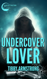 Undercover Lover (Covert Attractions, #2)