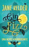 Gin Fizz by Jane Kelder