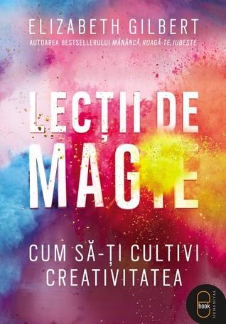Lecții de magie: cum să-ți cultivi creativitatea