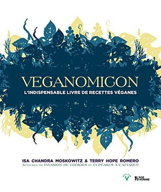 Veganomicon L'indispensable livre de recettes véganes [ Veganomicon: The Ultimate Vegan Cookbook ]