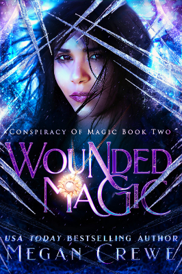 Wounded Magic (Conspiracy of Magic, #2)