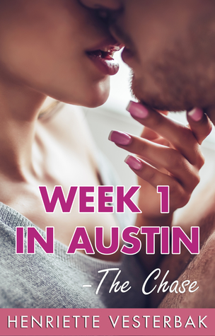 Week-1-in-Austin-The-Chase-The-Austin-Series-Henriette-Vesterbak