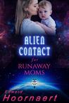Alien Contact for Runaway Moms