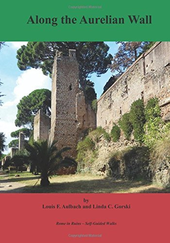 Along the Aurelian Wall: Self-Guided Walks to the Archeological Ruins of Rome