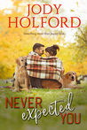 Never Expected You (Love Unexpected, #2)