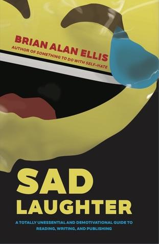Sad Laughter by Brian Alan Ellis