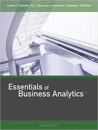 Essentials of Business Analytics 2nd edition Jeffrey Camm