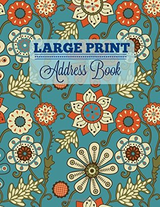 Large Print Address Book (Extra Large-BIG Print Address Book **8.5 X 11** Great for Seniors) (Volume 6)