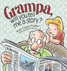 Grampa, Will You Tell Me A Story: A 'Pickles' Children's Book (Brian Crane's 'Pickles')