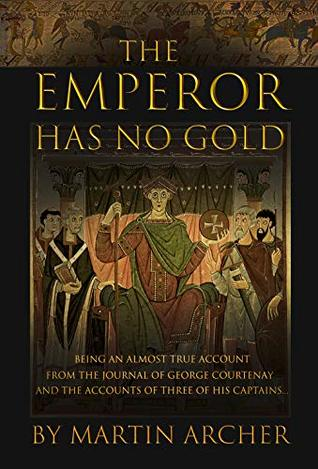 The Emperor Has No Gold: Action-packed historical fiction novella set at the dawn of Medieval Britain's rise as a military and merchant powerhouse