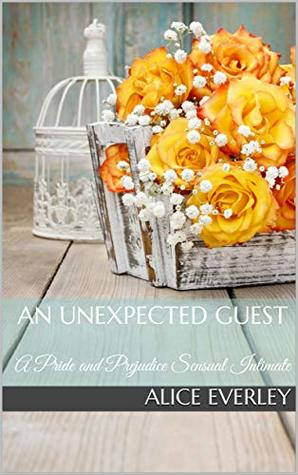 An Unexpected Guest: A Pride and Prejudice Sensual Intimate (Saving Longbourn Book 1)