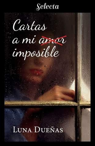 Cartas a mi amor imposible by Luna Dueñas Jaut