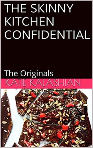 The Skinny Kitchen Confidential: The Originals