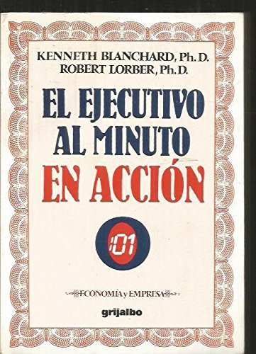 El Ejecutivo Al Minuto En Accion/ Putting the One Minute Manager to Work