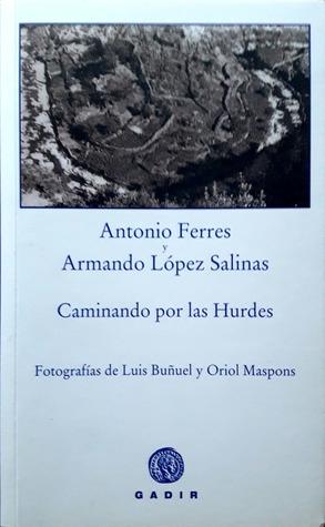 Caminando por Las Hurdes por Antonio Ferres, Armando López Salinas