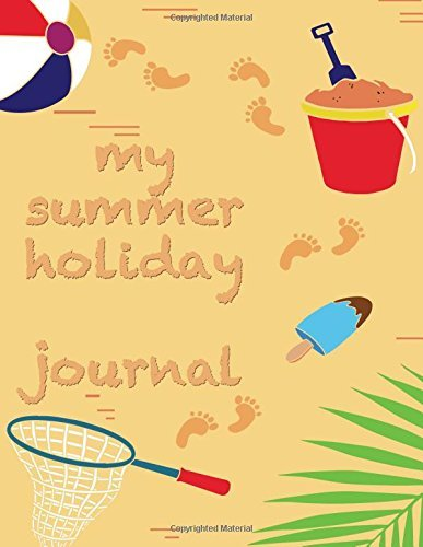 My Summer Holiday Journal: Large Print Vacation Diary and Travel Log Book with Writing Prompts to Capture All Your Amazing Memories