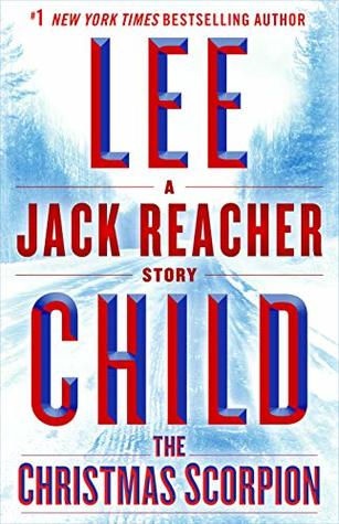The Christmas Scorpion by Lee Child