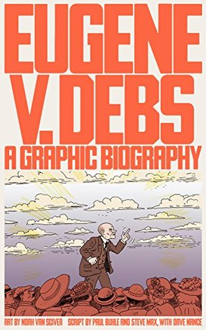 Eugene V. Debs: A Graphic Biography