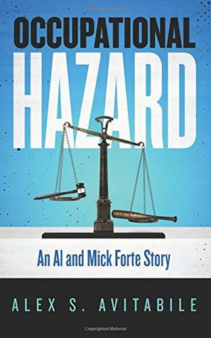 Occupational Hazard: An Al and Mick Forte Story (Volume 1)