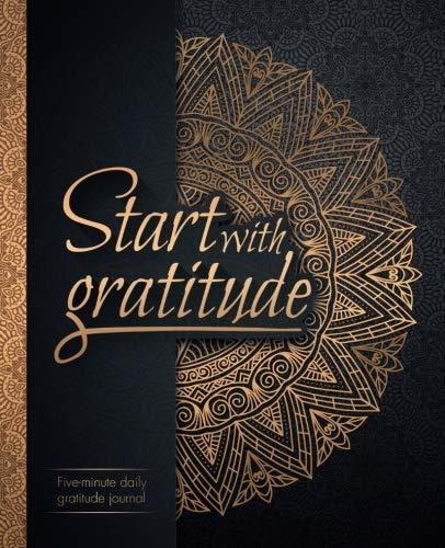 Start With Gratitude: Daily Gratitude Journal | Positivity Diary for a Happier You in Just 5 Minutes a Day