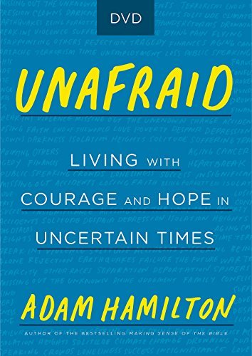 Unafraid DVD: Living with Courage and Hope in Uncertain Times
