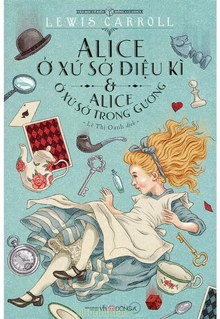 Alice ở Xứ Sở Diệu Kỳ & Alice ở Xứ Sở Trong Gương