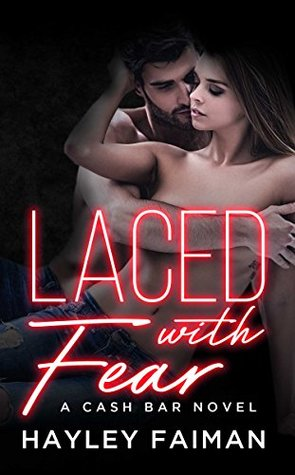 Laced with Fear (Cash Bar #1)
