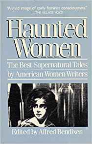 Haunted Women: The Best Supernatural Tales by American Women Writers