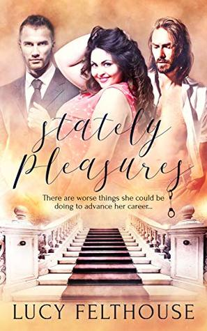 Stately Pleasures by Lucy Felthouse