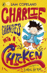 Charlie Changes Into a Chicken by Sam Copeland
