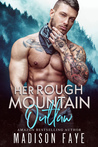 Her Rough Mountain Outlaw (Blackthorn Mountain Men, #6)