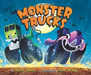 Monster Trucks Board Book by Anika Aldamuy Denise
