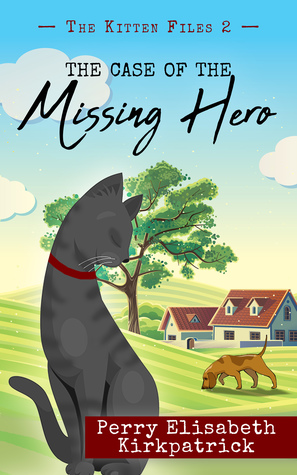 The Case of the Missing Hero (The Kitten Files, #2)